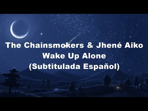 The Chainsmokers  Wake Up Alone Subtitulada Español ft Jhené Aiko