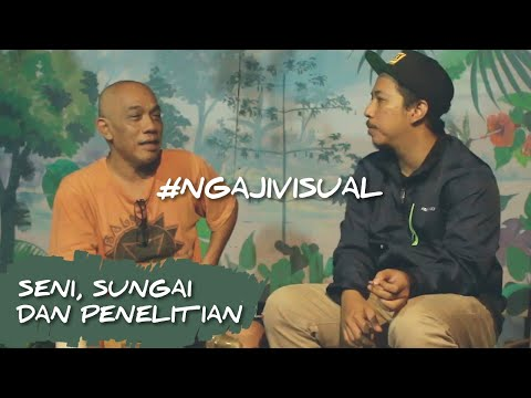 VIDEO #NGAJIVISUAL EPISODE 2 : SENI, SUNGAI DAN PENELITIAN