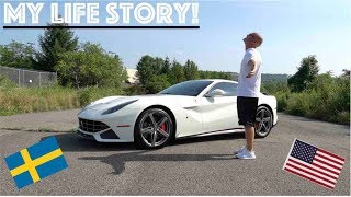 Why I Left Sweden For America - Failures - Success - Youtube - Buying a Ferrari (My Life Story)