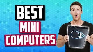 Best Mini Computers [July 2019] - The Top 5 Best Mini PC's Of The Year