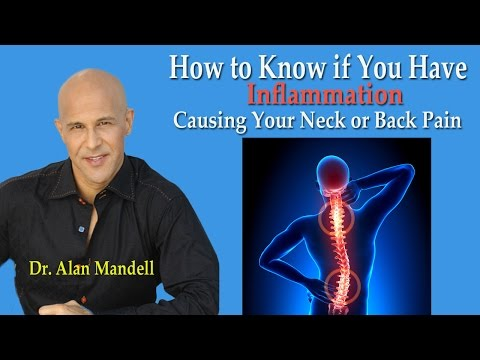 How to Know if You Have Inflammation thats Causing Your Neck or Back Pain - Dr Mandell