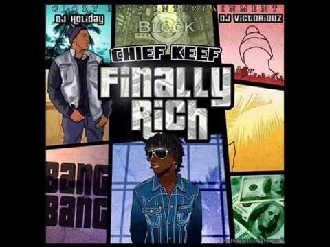 Chief keef - Finally rich ( FULL SONG  )(FREE DOWNLOAD MP3)
