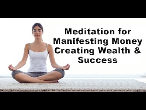 Meditation for Manifesting Money; Creating Wealth & Success