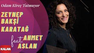 Zeynep Bakşi Karatağ feat. Ahmet Aslan - Odam Kireç Tutmuyor