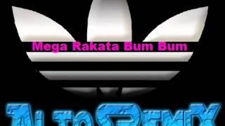 Mega Rakata Bum Bum [ AltoSRemiX ® ]