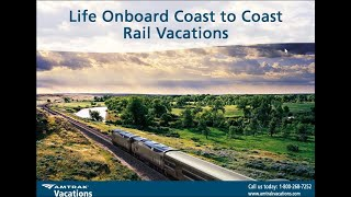 Life Onboard Coast to Coast Rail Vacations