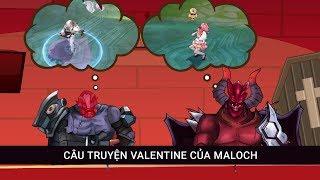 Tâm sự tuổi hồng Valentine cùng Maloch - Garena Liên Quân Mobile