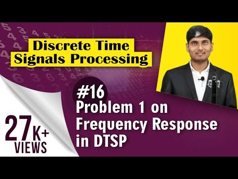 Problem No. 1 on Frequency Response in Discrete Time Signal Processing