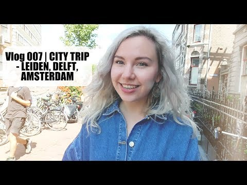 CITY TRIP Vlog - LEIDEN, DELFT, AMSTERDAM   Lady Goldapple