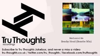 Mechanical Me - Beachy Head - Bonobo Mix - Tru Thoughts Jukebox
