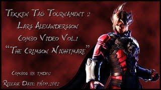 """Tekken Tag Tournament 2 Lars Alexandersson Combo Video Vol.1 - """"The Crimson Nightmare"""""""