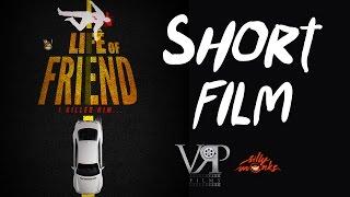 vuclip Life Of Friend Short Film || Telugu Short Film 2016 || Directed by Vishal Yadav