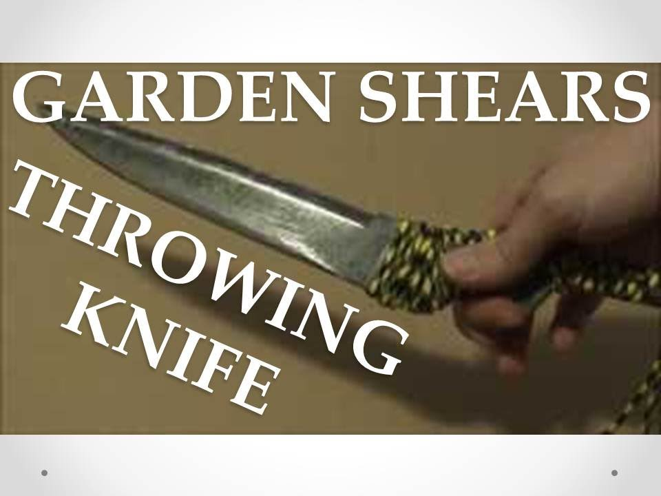 HOMEMADE GARDEN SHEARS THROWING KNIFE , HOW TO MAKE