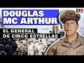 Douglas MacArthur: General de Cinco Estrellas