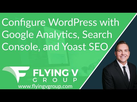 Configure WordPress with Google Analytics, Search Console, & Yoast SEO – Ultimate Installation Guide