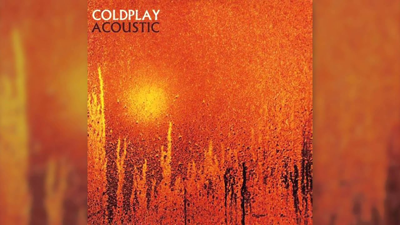 Coldplay — Careful Where You Stand (from Acoustic EP)