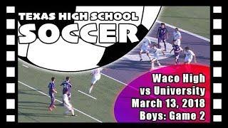 Waco ISD: Texas HS Boys Soccer - University Trojans vs Waco Lions