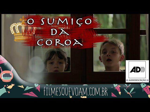 O Sumiço da Coroa [Filme em Audiodescrição] - HD 1080p