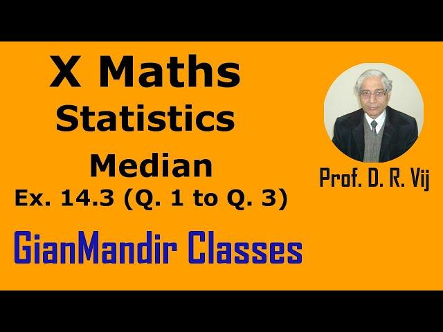 X Maths | Statistics | Median | Ex. 14.3 (Q. 1 to Q. 3) by Sumit Sir