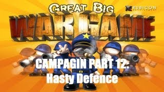 Great Big War Game Campaign - Mission 12 - Hasty Defence