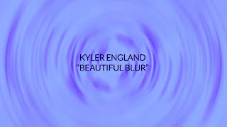 "Kyler England - ""Beautiful Blur"" Lyric Video"