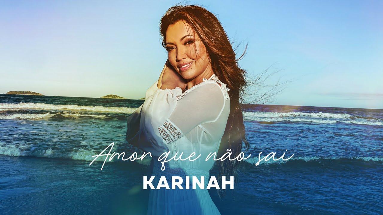 Karinah - Amor Que Não Sai (Videoclipe Oficial)