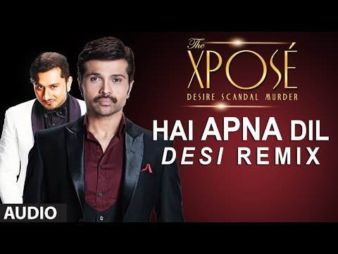 The Xpose | Hai Apna Dil (Desi Remix) l Full Audio Song | Himesh Reshammiya, Yo Yo Honey Singh