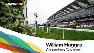 William Haggas on his Champions Day team