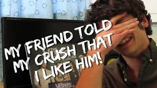 My Friend Told My Crush that I Like Him! | Jordan