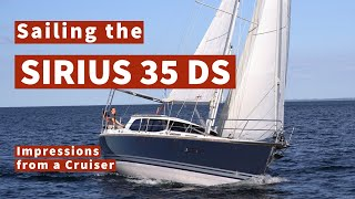 Sailing the Sirius 35 DS: A Day at Sea