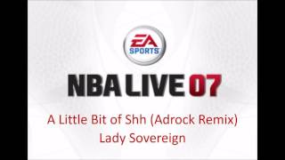 Lady Sovereign - A Little Bit of Shh (Androck Remix) (NBA Live 07 Edition)