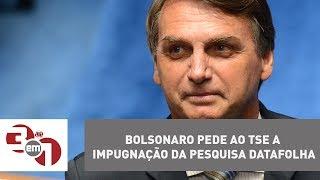 Bolsonaro pede ao TSE a impugnação da pesquisa Datafolha