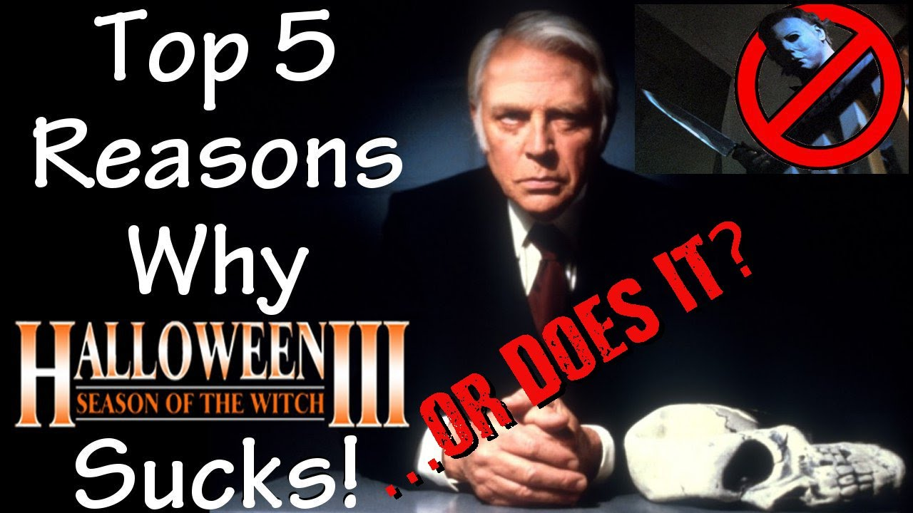 top 5 reasons halloween iii season of the witch sucks or does it youtube - Halloween 3 Season Of The Witch Remake
