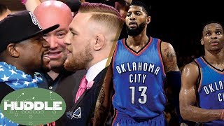Can Paul George & Russell Westbrook Take the West? McGregor vs Mayweather Presser -The Huddle