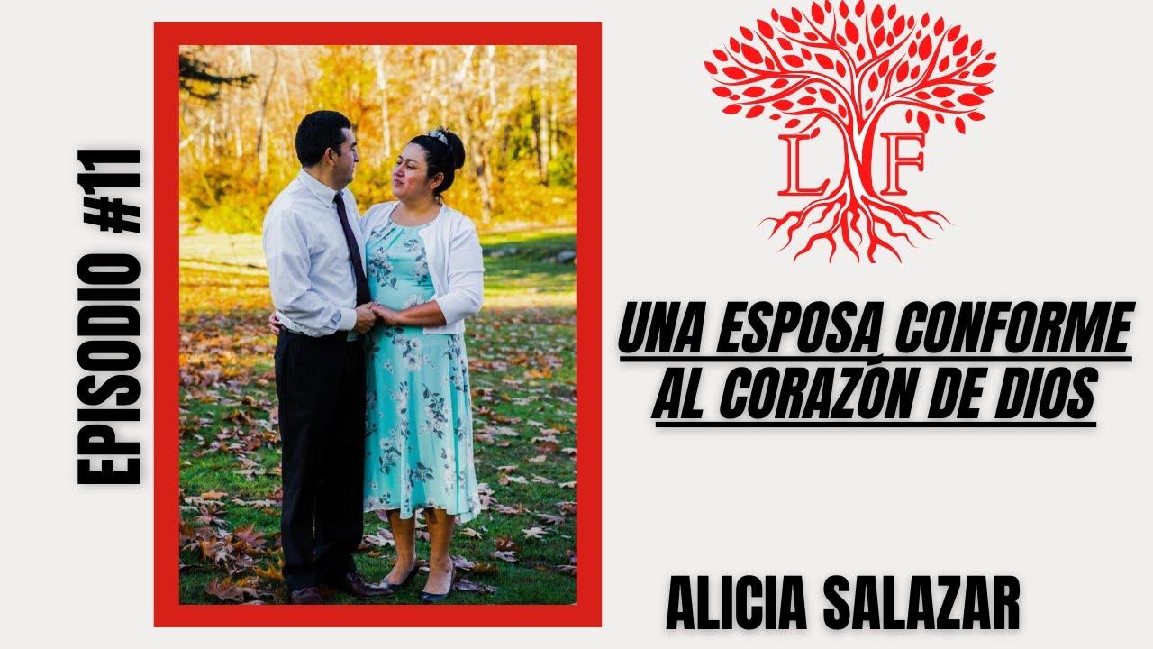 Esposa tóxica transformada por el poder de Dios - Testimonio Alicia Salazar - Capitulo # 11