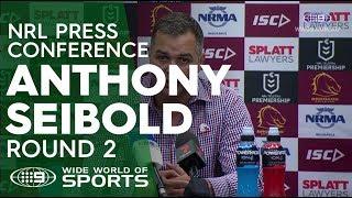 NRL Press Conference: Anthony Seibold - Round 2 | NRL on Nine