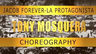 La Protagonista - Jacob Forever *Zumba® Choreo : Tony Mosquera #jacobforever #tonymosquera