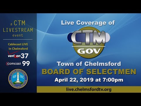 Chelmsford Board of Selectmen April 22, 2019