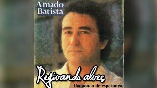 Baixar Amado batista-1981 selecionado da saudade