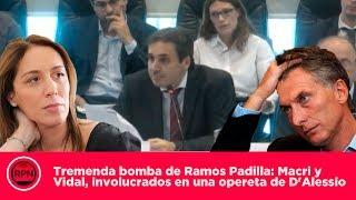 Tremenda bomba de Ramos Padilla: Macri y Vidal, involucrados en una opereta de D'Alessio