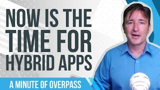Now is the time for Hybrid apps - A Minute of Overpass : The UK App Developers