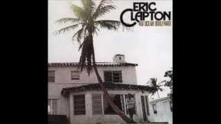 Better Make It Through Today   Eric Clapton