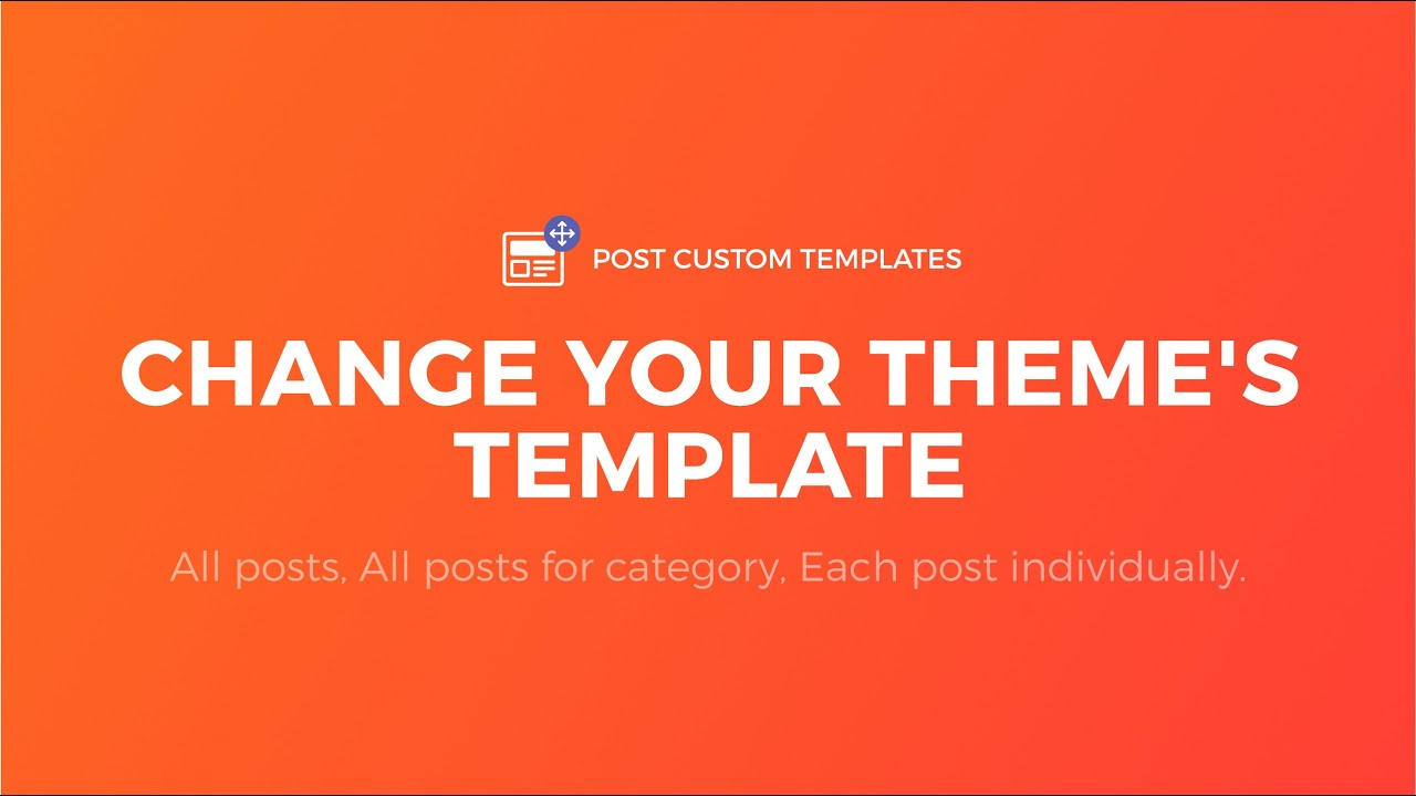 Change Theme Single Post Template Custom Templates Pro Plugin For WordPress