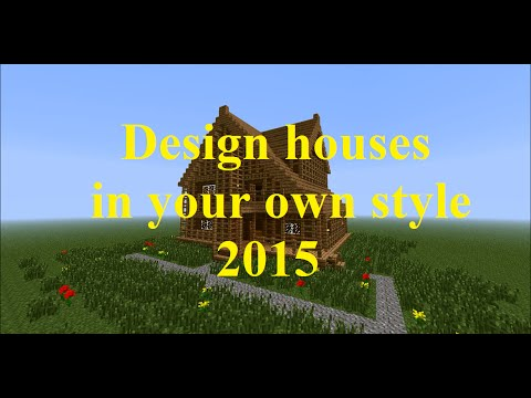 Minecraft : Design houses in your own style - Design houses in your own style 2015