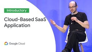 Best Practices in Building a Cloud-Based SaaS Application (Cloud Next '19)