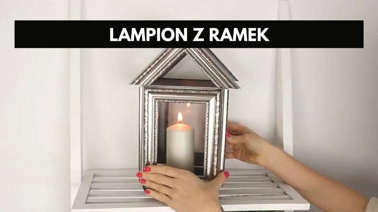 Jak zrobić lampion z ramek na zdjęcia? #diy #tutorial