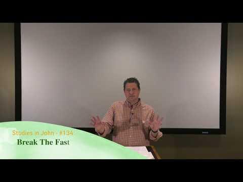 Studies in John - #134: Break the Fast