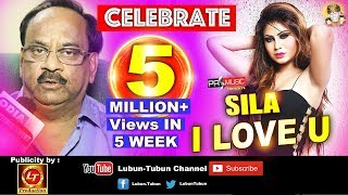 Sila I Love U | Celebrating 5 Million+ Views in 5 Week | Lubun Tubun