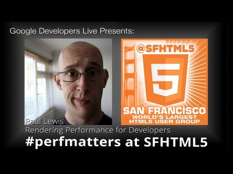 A Rendering Performance Guide for Developers by Paul Lewis (#perfmatters at SFHTML5)