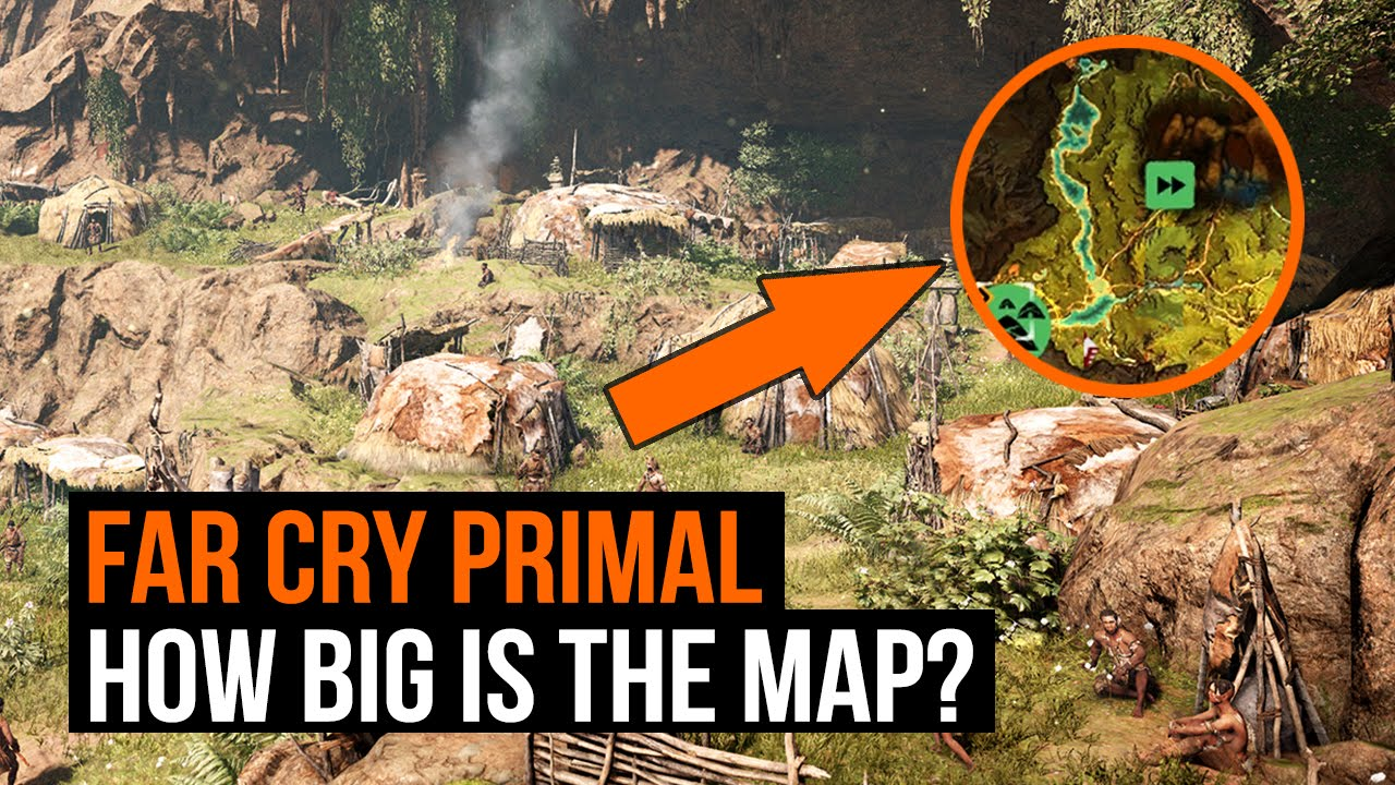 Far Cry Primal How Big Is The Map Youtube